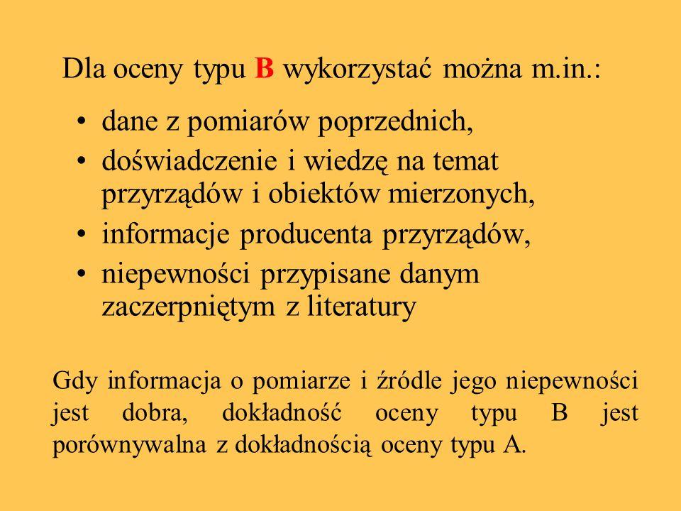 Dla oceny typu B wykorzystać można m.in.: