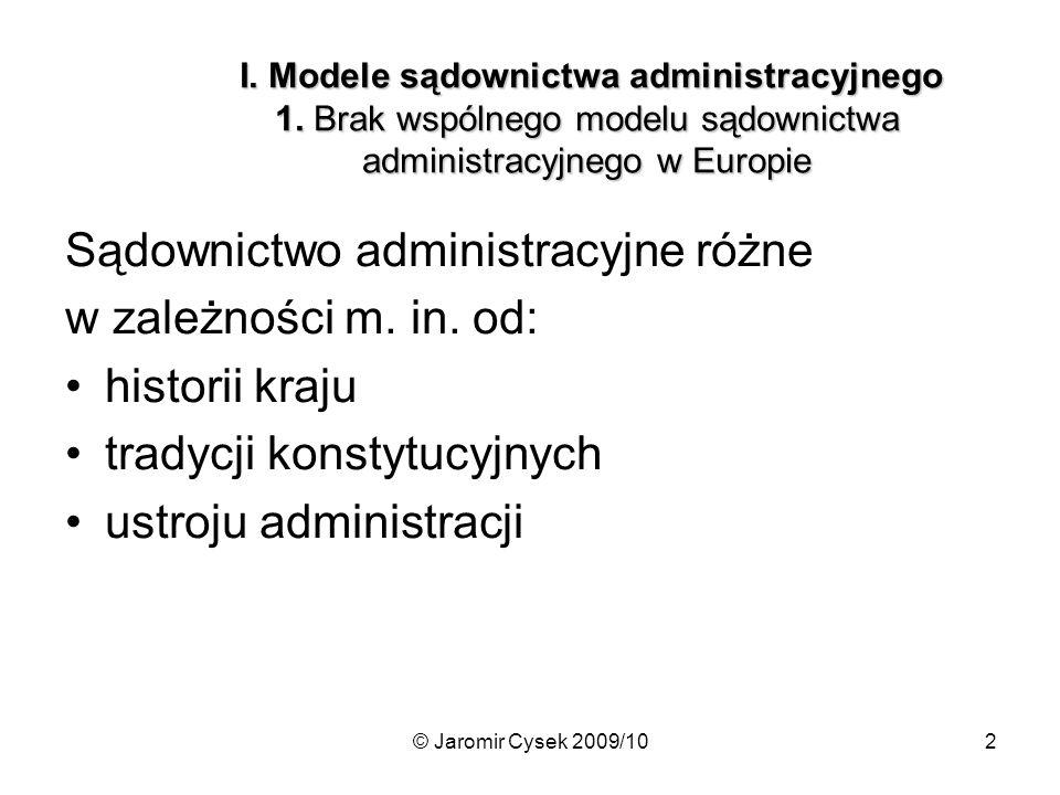 Sądownictwo administracyjne różne w zależności m. in. od: