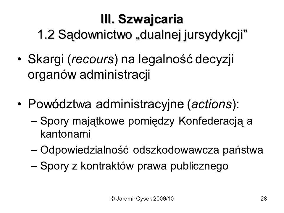 """III. Szwajcaria 1.2 Sądownictwo """"dualnej jursydykcji"""