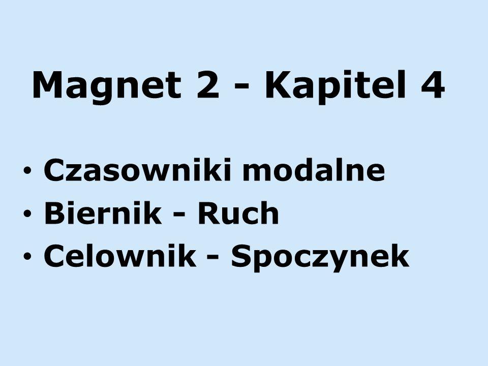Czasowniki modalne Biernik - Ruch Celownik - Spoczynek