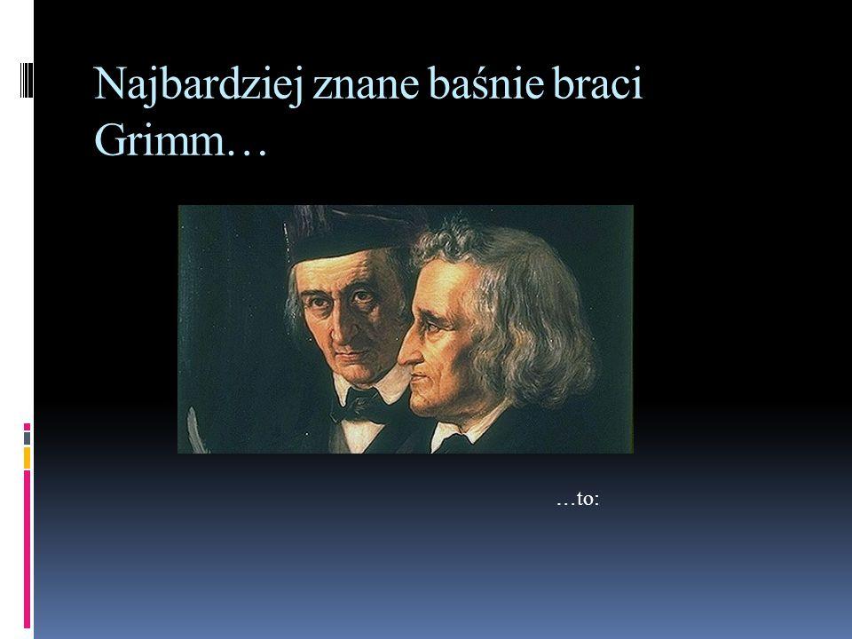 Najbardziej znane baśnie braci Grimm…