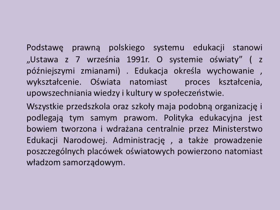 """Podstawę prawną polskiego systemu edukacji stanowi """"Ustawa z 7 września 1991r. O systemie oświaty ( z późniejszymi zmianami) . Edukacja określa wychowanie , wykształcenie. Oświata natomiast proces kształcenia, upowszechniania wiedzy i kultury w społeczeństwie."""