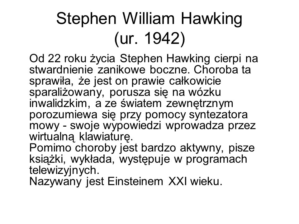 Stephen William Hawking (ur. 1942)