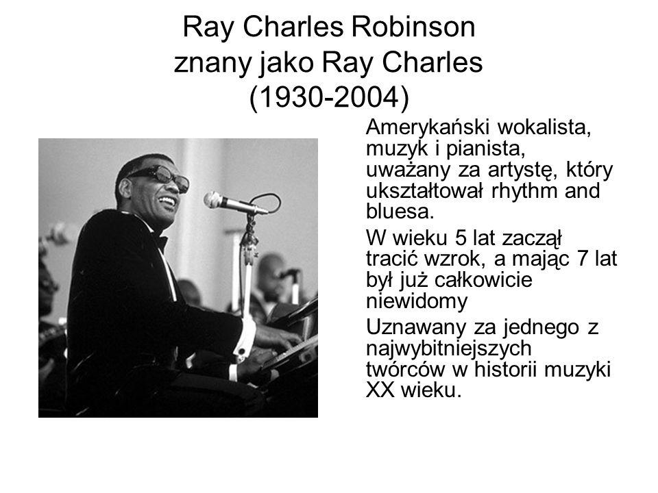 Ray Charles Robinson znany jako Ray Charles (1930-2004)