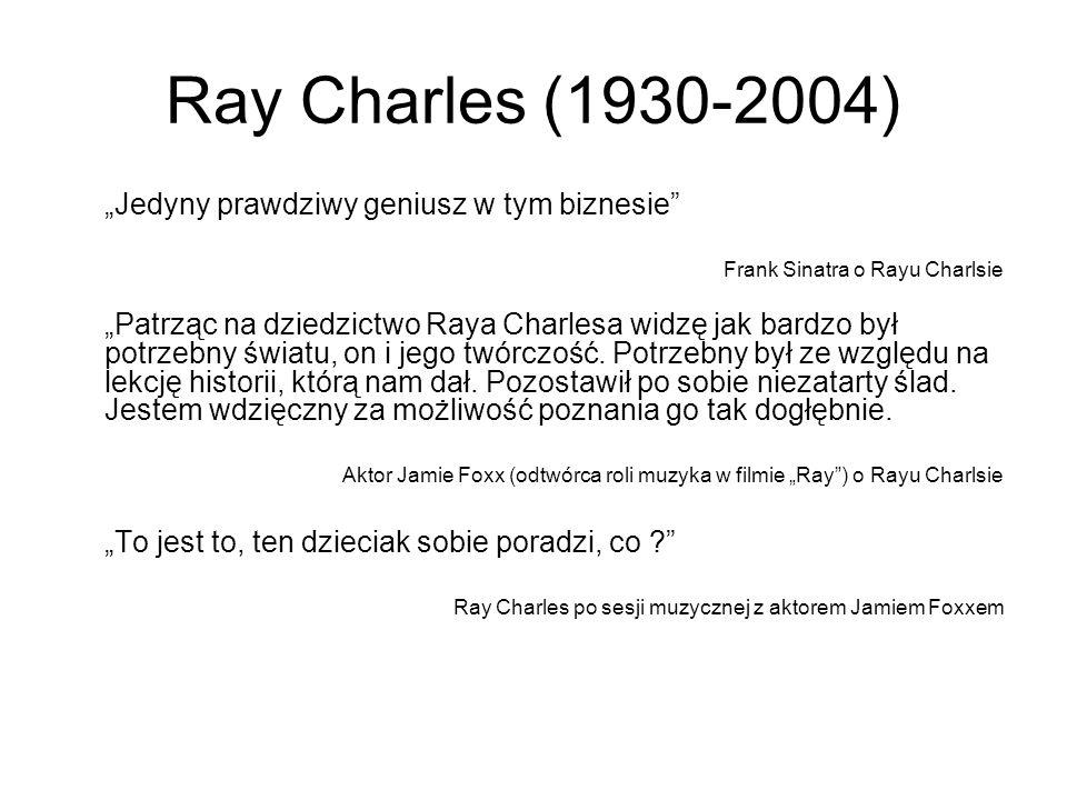 """Ray Charles (1930-2004) """"To jest to, ten dzieciak sobie poradzi, co"""