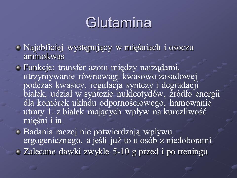 Glutamina Najobficiej występujący w mięśniach i osoczu aminokwas