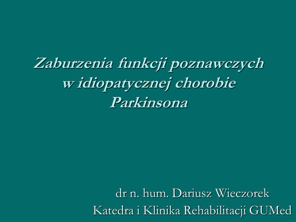 Zaburzenia funkcji poznawczych w idiopatycznej chorobie Parkinsona