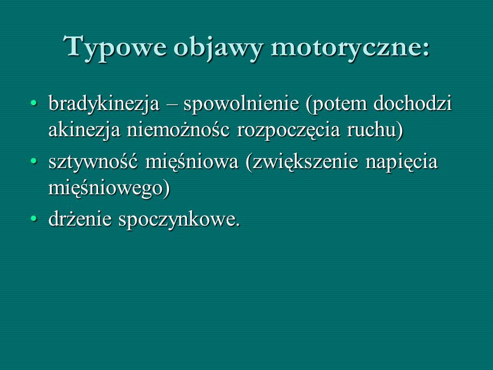 Typowe objawy motoryczne: