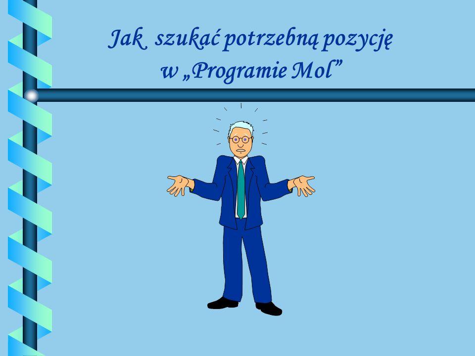 """Jak szukać potrzebną pozycję w """"Programie Mol"""