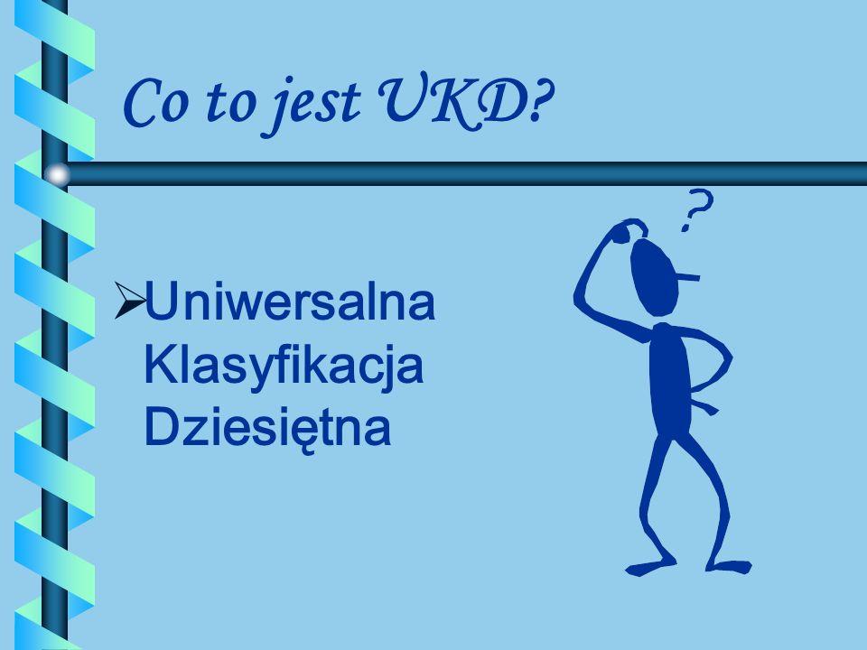 Co to jest UKD Uniwersalna Klasyfikacja Dziesiętna
