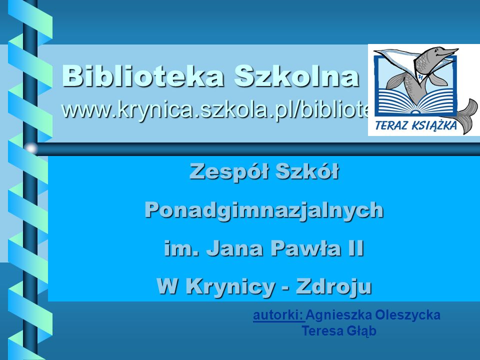 Biblioteka Szkolna www.krynica.szkola.pl/biblioteka