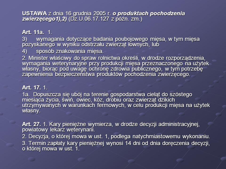 USTAWA z dnia 16 grudnia 2005 r. o produktach pochodzenia zwierzęcego1),2) (Dz.U.06.17.127 z późn. zm.)
