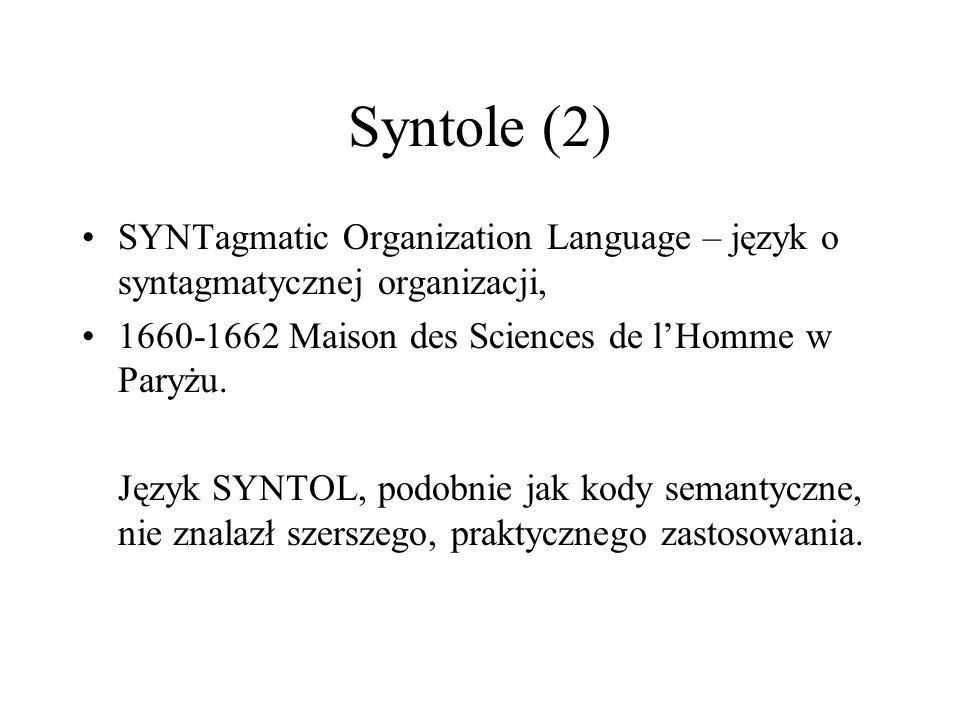Syntole (2)SYNTagmatic Organization Language – język o syntagmatycznej organizacji, 1660-1662 Maison des Sciences de l'Homme w Paryżu.