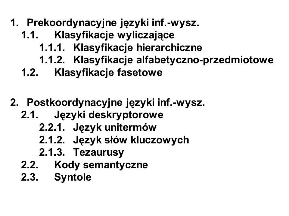 1. Prekoordynacyjne języki inf. -wysz. 1. 1. Klasyfikacje wyliczające