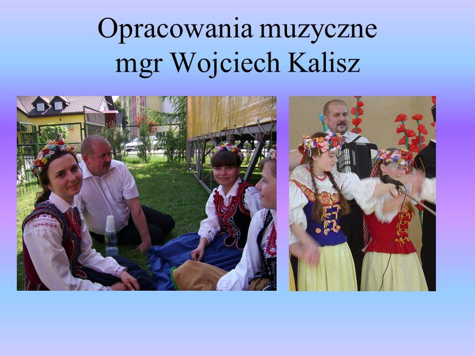 Opracowania muzyczne mgr Wojciech Kalisz