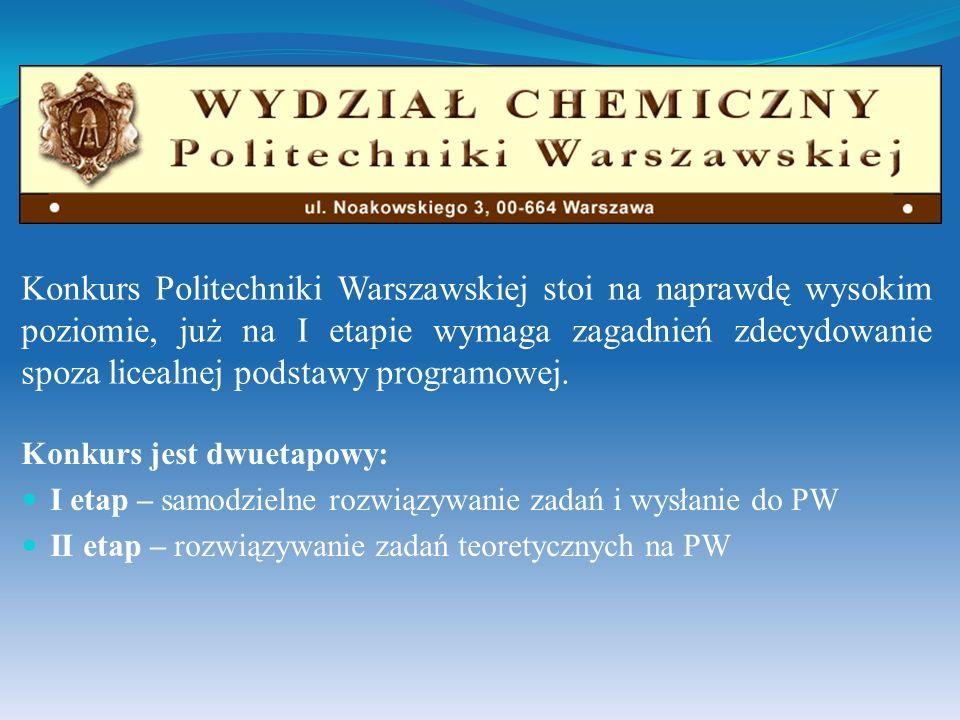 Konkurs Politechniki Warszawskiej stoi na naprawdę wysokim poziomie, już na I etapie wymaga zagadnień zdecydowanie spoza licealnej podstawy programowej.