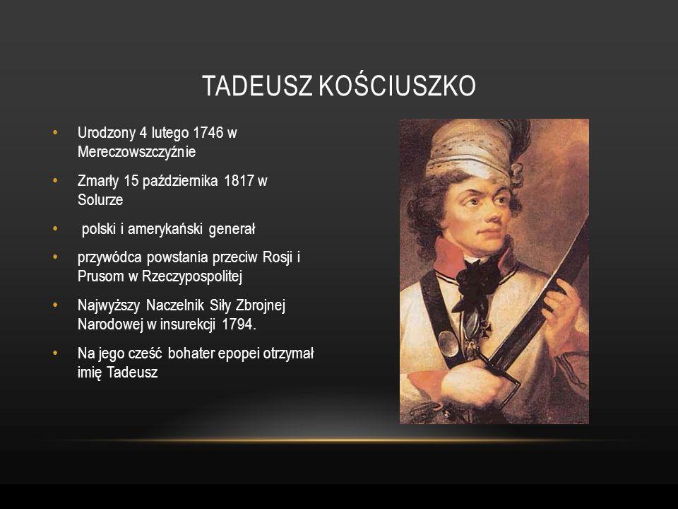 Tadeusz kościuszko Urodzony 4 lutego 1746 w Mereczowszczyźnie