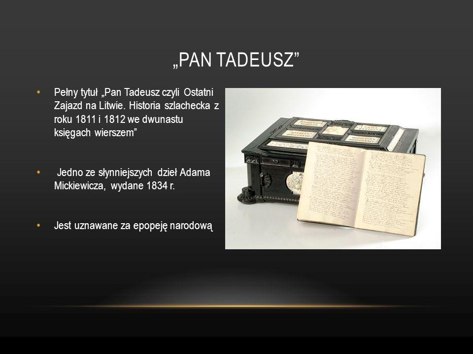 """""""pan tadeusz Pełny tytuł """"Pan Tadeusz czyli Ostatni Zajazd na Litwie. Historia szlachecka z roku 1811 i 1812 we dwunastu księgach wierszem"""
