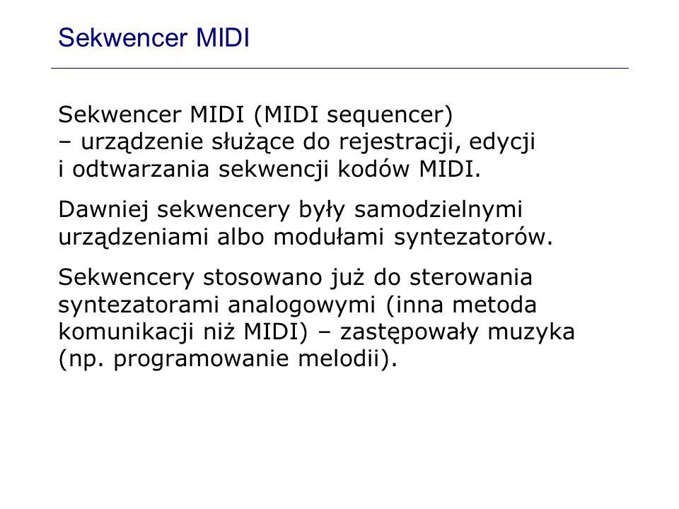 Sekwencer MIDI Sekwencer MIDI (MIDI sequencer) – urządzenie służące do rejestracji, edycji i odtwarzania sekwencji kodów MIDI.