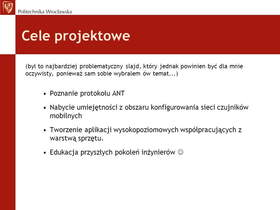 Cele projektowe Poznanie protokołu ANT