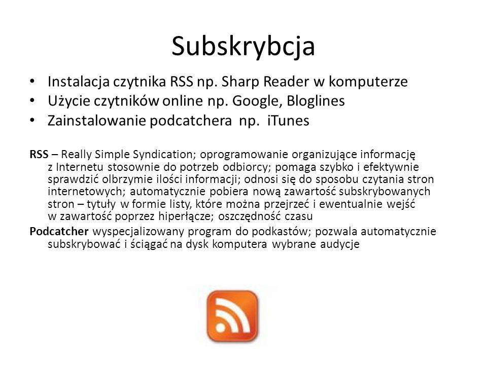 Subskrybcja Instalacja czytnika RSS np. Sharp Reader w komputerze