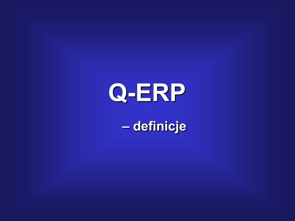 Q-ERP – definicje