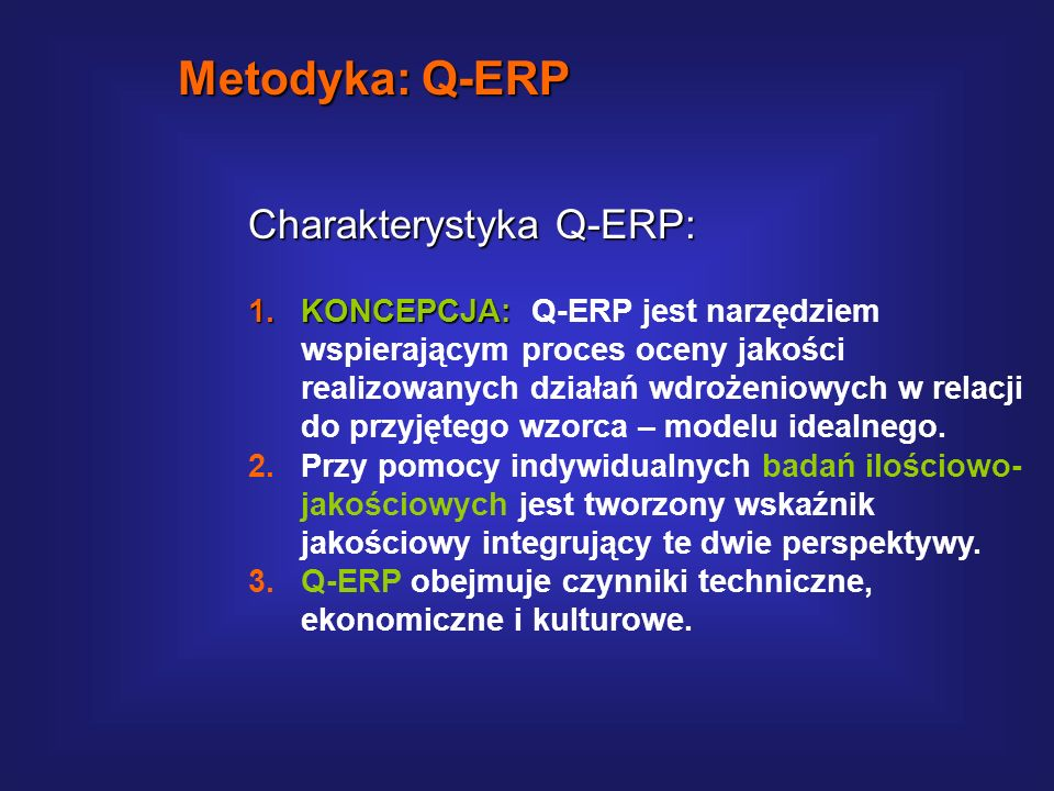 Metodyka: Q-ERP Charakterystyka Q-ERP: