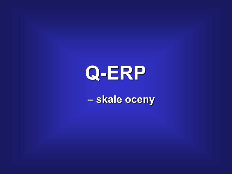 Q-ERP – skale oceny