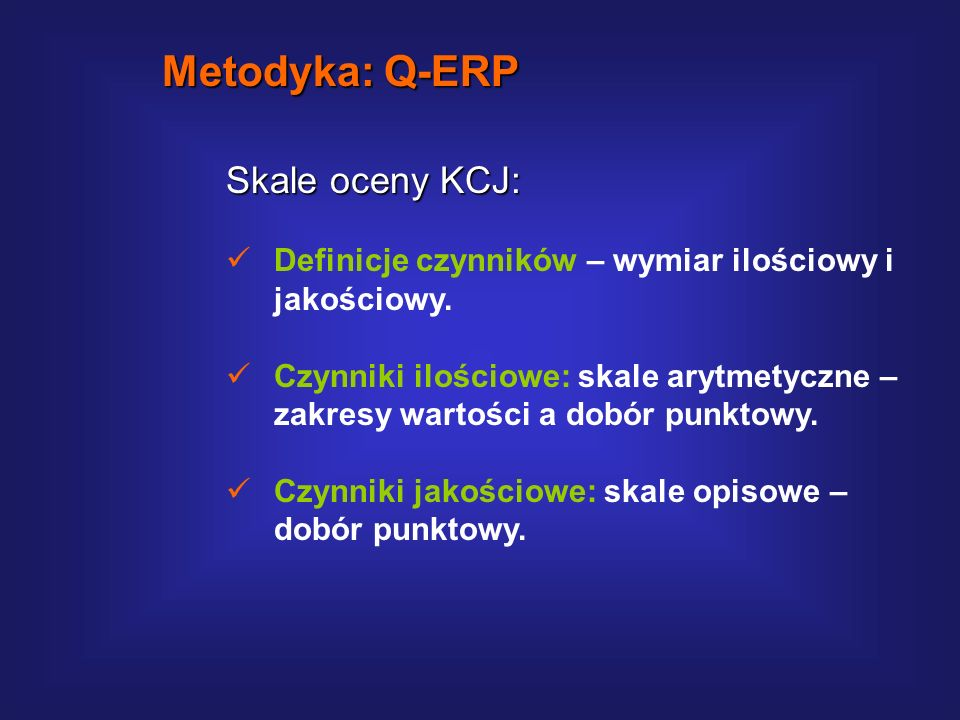Metodyka: Q-ERP Skale oceny KCJ: