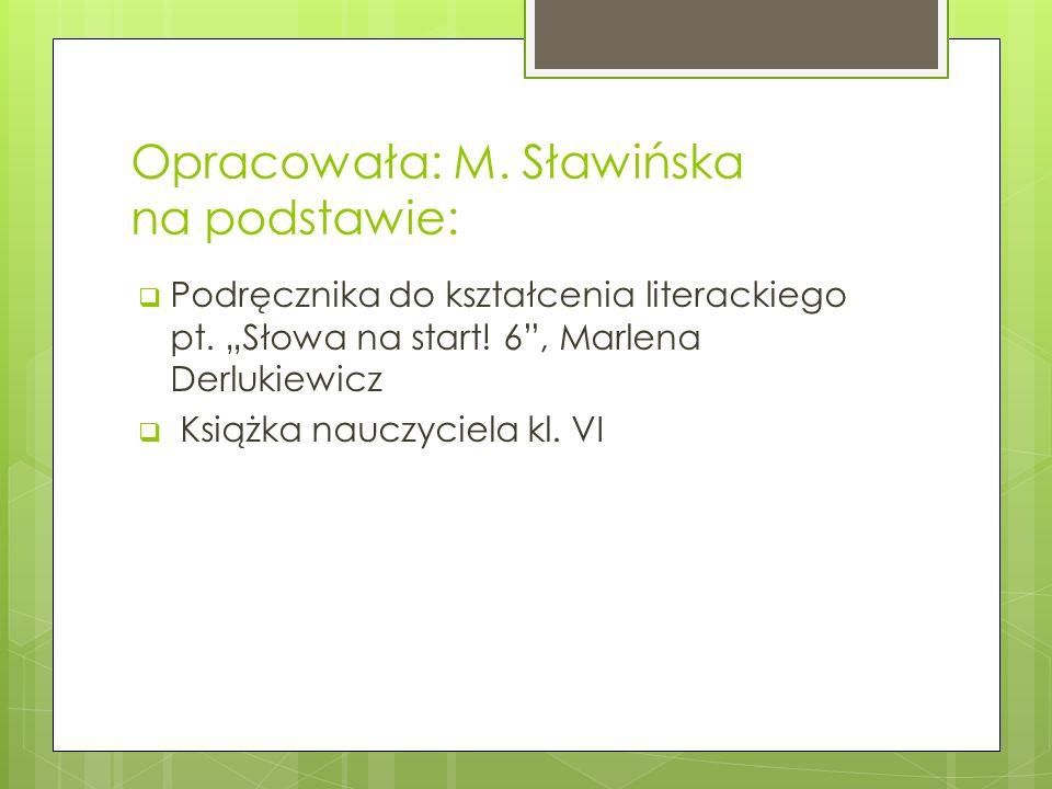 Opracowała: M. Sławińska na podstawie: