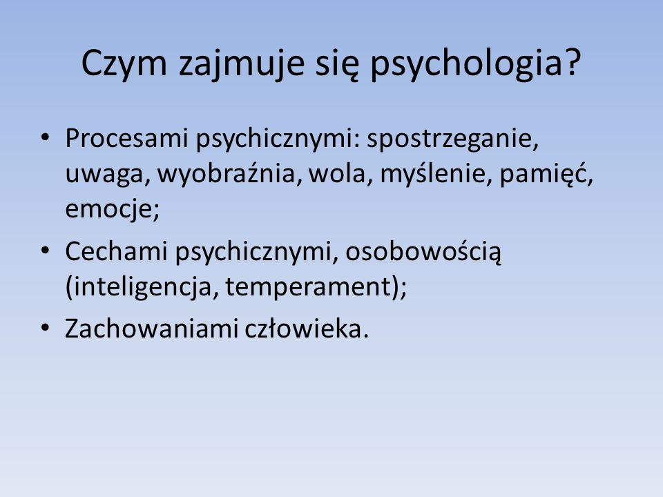 Czym zajmuje się psychologia