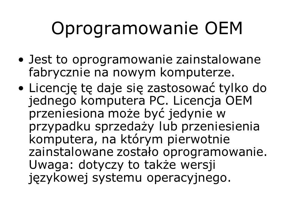 Oprogramowanie OEMJest to oprogramowanie zainstalowane fabrycznie na nowym komputerze.