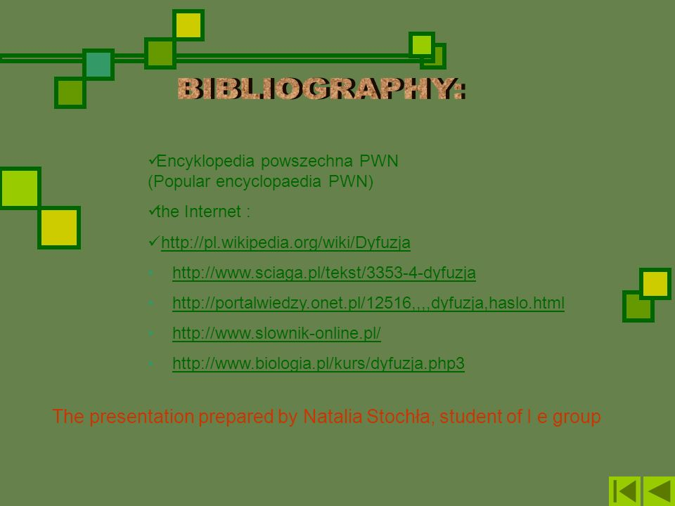 BIBLIOGRAPHY:Encyklopedia powszechna PWN (Popular encyclopaedia PWN) the Internet :