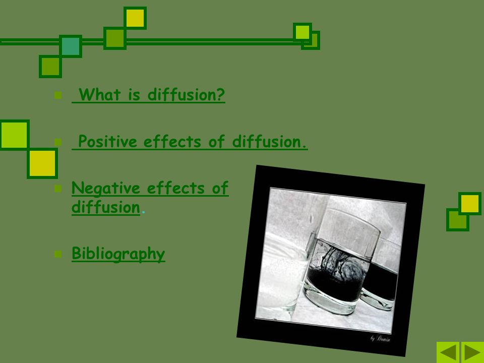 What is diffusion Positive effects of diffusion. Negative effects of diffusion. Bibliography