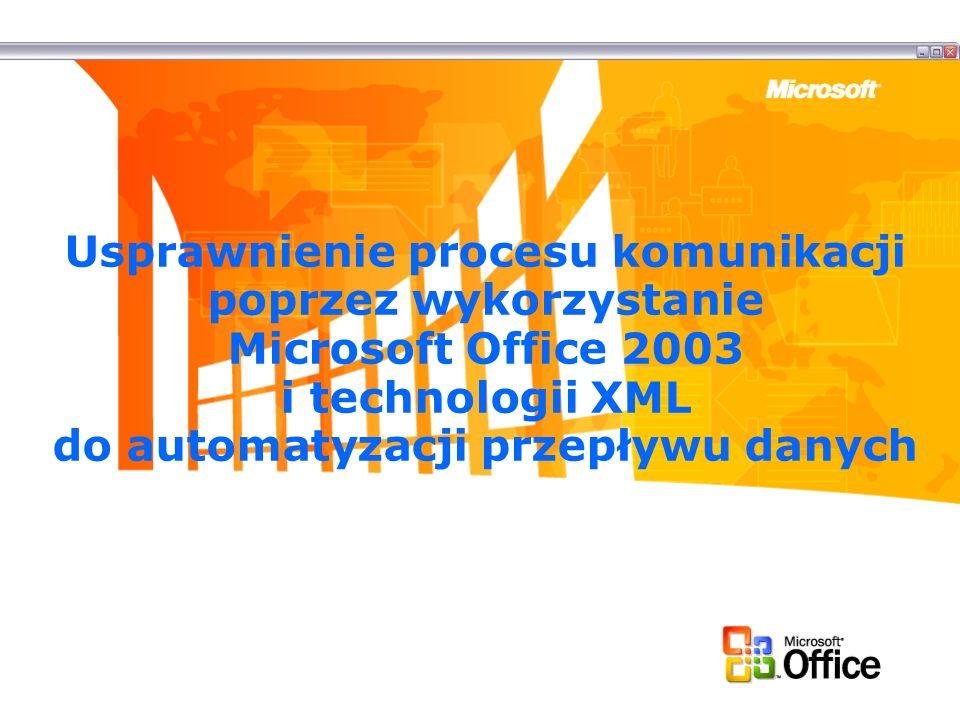 Usprawnienie procesu komunikacji poprzez wykorzystanie Microsoft Office 2003 i technologii XML do automatyzacji przepływu danych