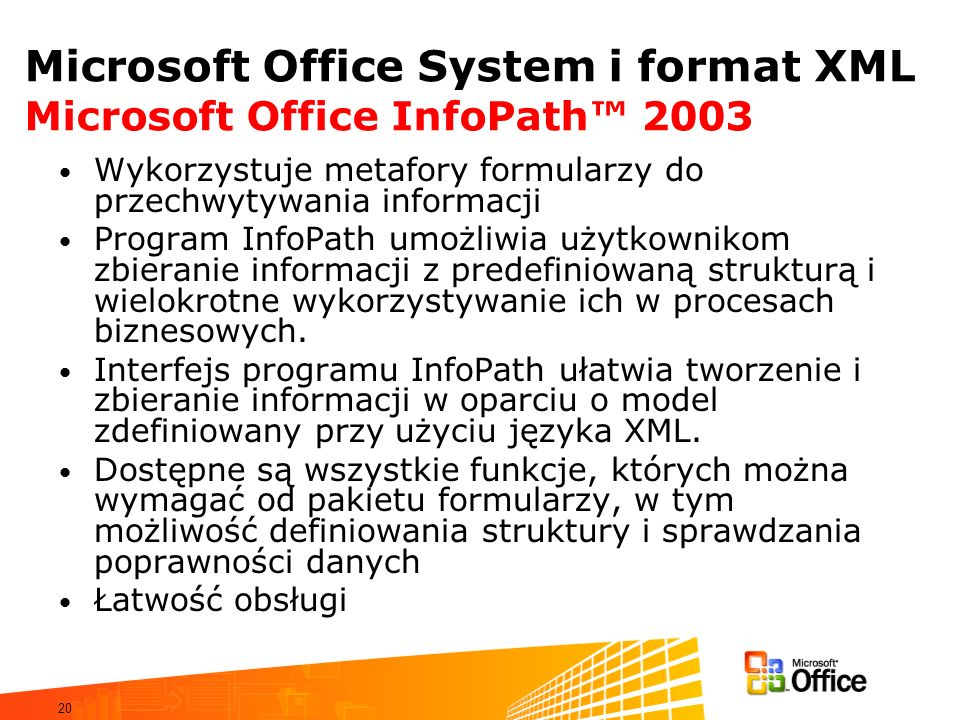 Microsoft Office System i format XML Microsoft Office InfoPath™ 2003