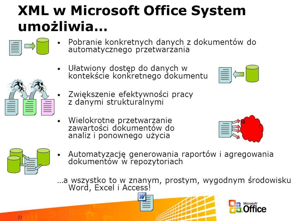 XML w Microsoft Office System umożliwia…