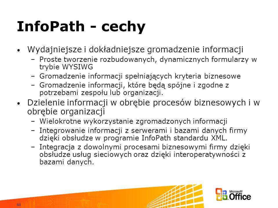 InfoPath - cechy Wydajniejsze i dokładniejsze gromadzenie informacji