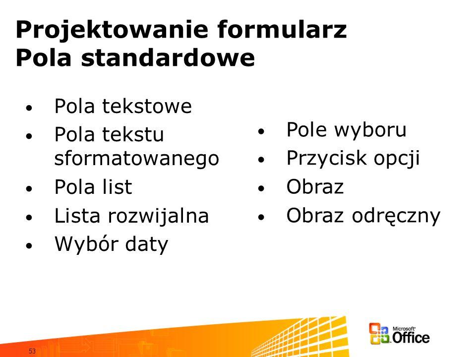 Projektowanie formularz Pola standardowe