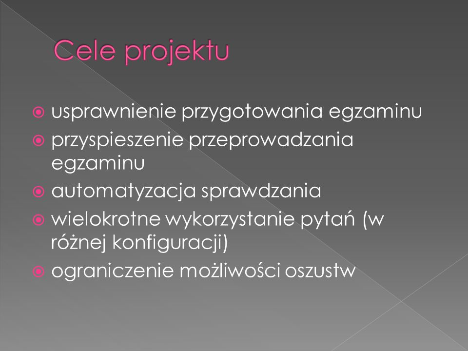 Cele projektu usprawnienie przygotowania egzaminu
