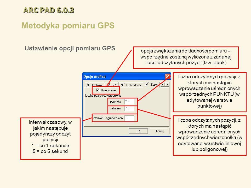 Metodyka pomiaru GPS ARC PAD 6.0.3 Ustawienie opcji pomiaru GPS