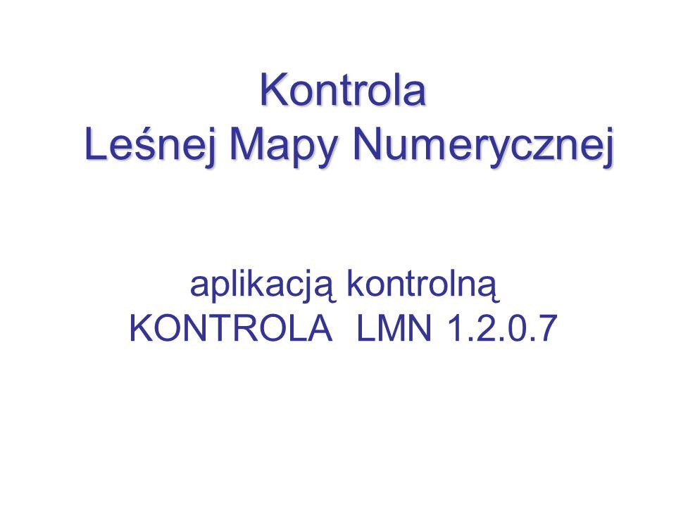 Kontrola Leśnej Mapy Numerycznej aplikacją kontrolną KONTROLA LMN 1. 2