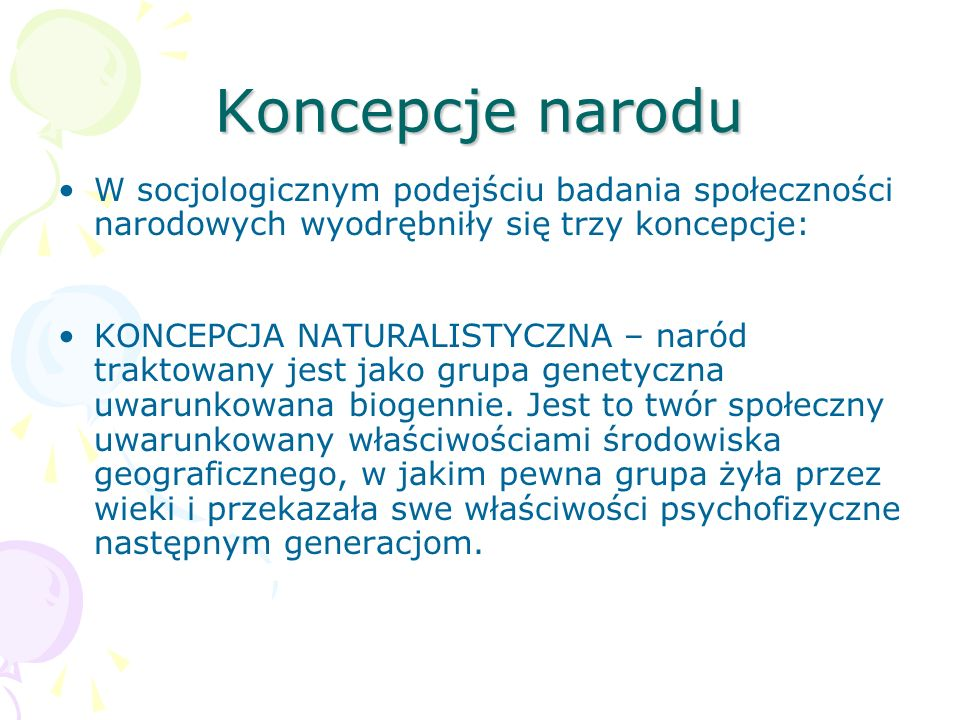 Koncepcje narodu W socjologicznym podejściu badania społeczności narodowych wyodrębniły się trzy koncepcje: