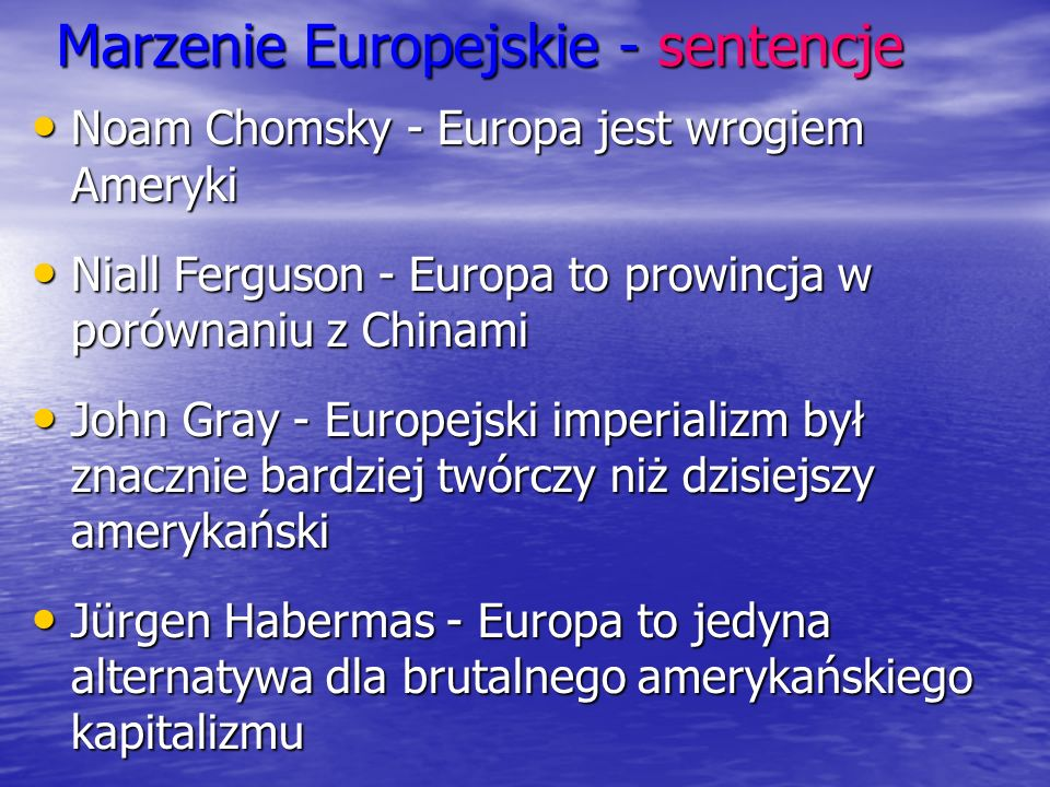Marzenie Europejskie - sentencje