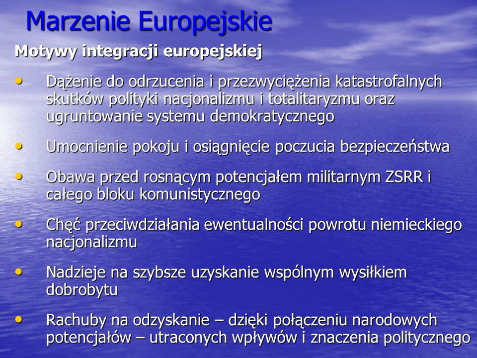 Marzenie Europejskie Motywy integracji europejskiej