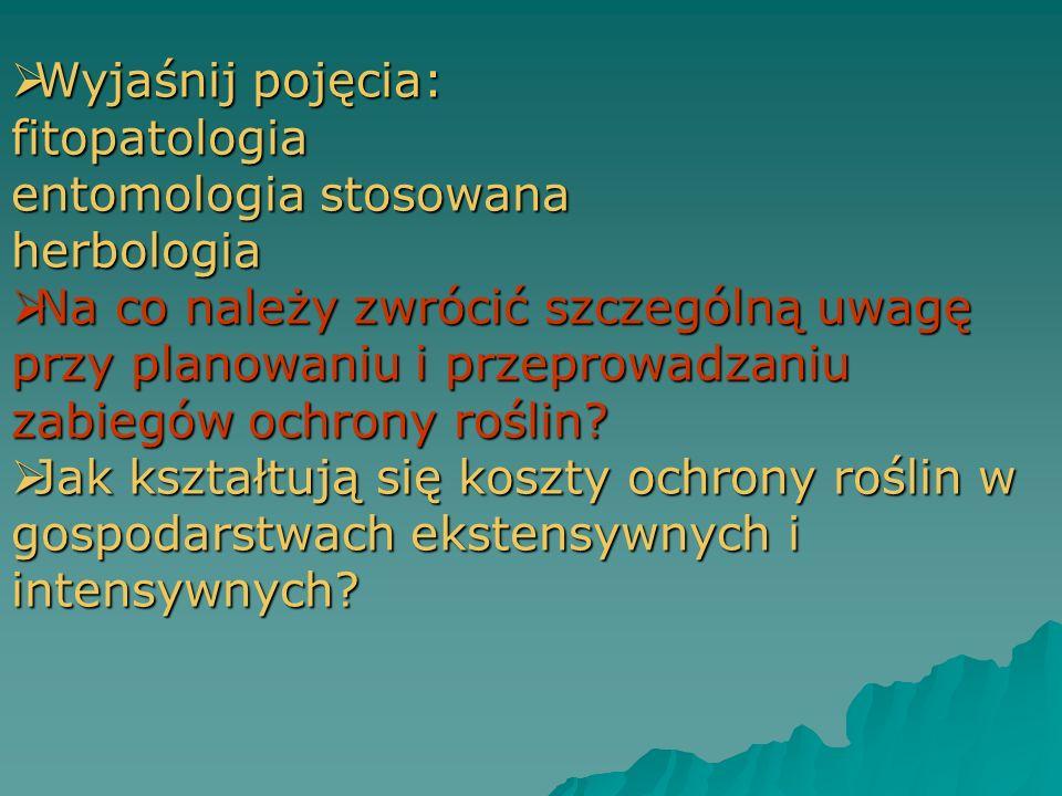 Wyjaśnij pojęcia: fitopatologia entomologia stosowana herbologia
