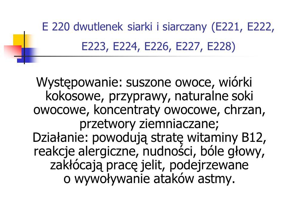 E 220 dwutlenek siarki i siarczany (E221, E222, E223, E224, E226, E227, E228)