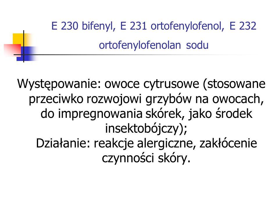E 230 bifenyl, E 231 ortofenylofenol, E 232 ortofenylofenolan sodu