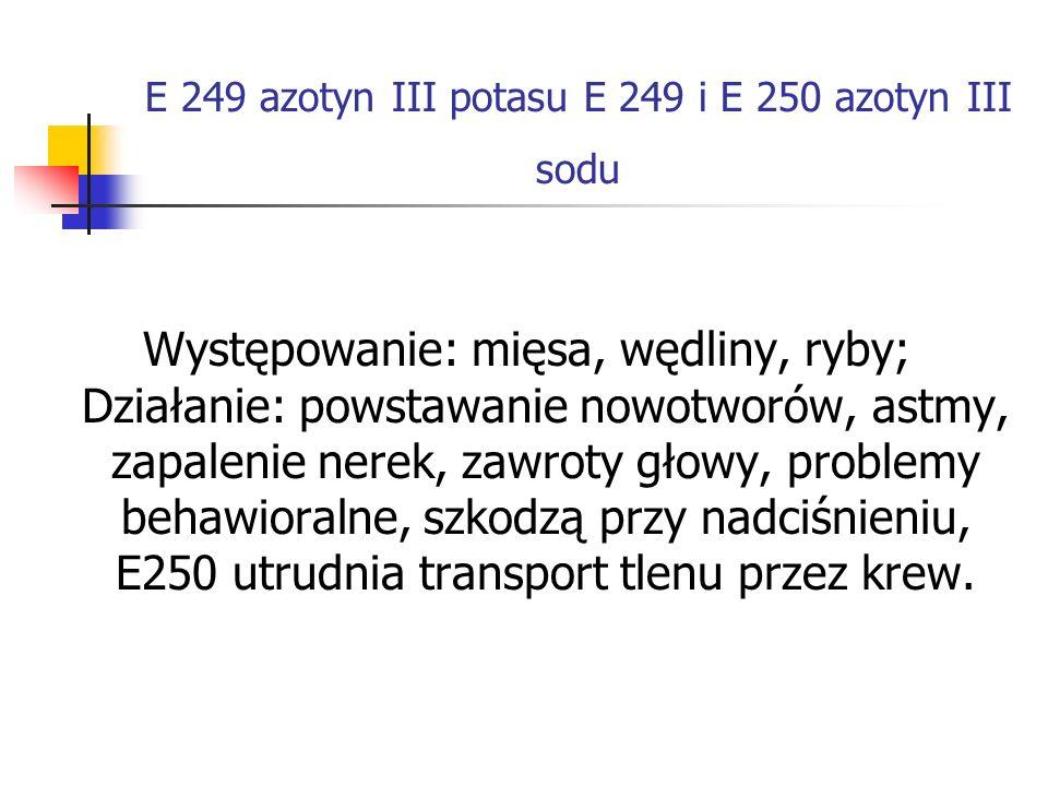 E 249 azotyn III potasu E 249 i E 250 azotyn III sodu