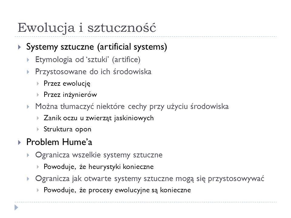 Ewolucja i sztuczność Systemy sztuczne (artificial systems)